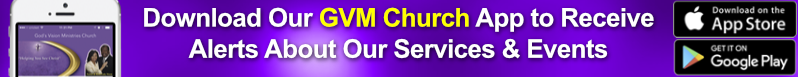Download Our GVM Church App to Receive Alerts About Our Services and Events